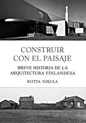 Construir conel paisajeRakennettu maisemaArchitecture and Landscape